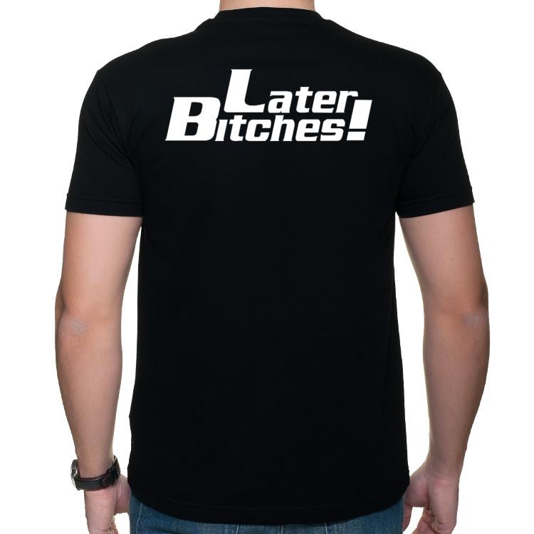 Later Bitches! koszulka z nadrukiem